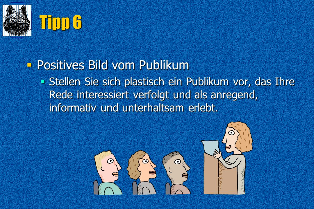 Tipp 6 Positives Bild vom Publikum