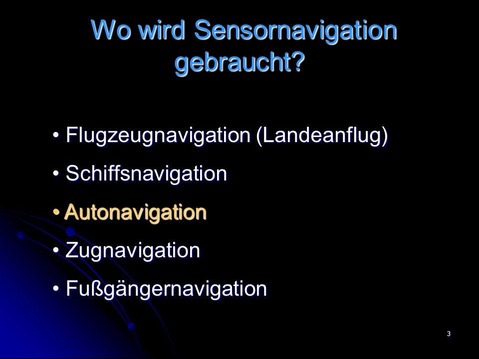 Wo wird Sensornavigation gebraucht