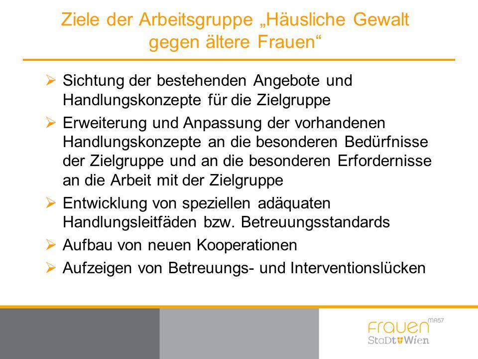 """Ziele der Arbeitsgruppe """"Häusliche Gewalt gegen ältere Frauen"""