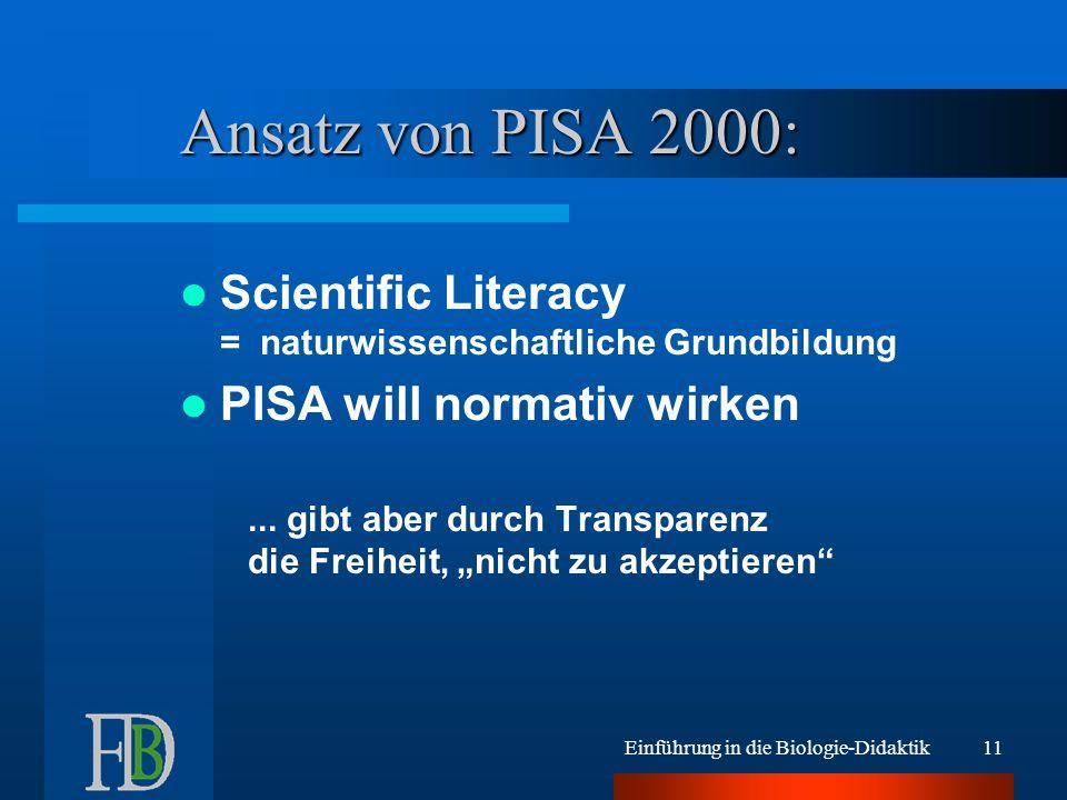 Ansatz von PISA 2000: Scientific Literacy = naturwissenschaftliche Grundbildung. PISA will normativ wirken.