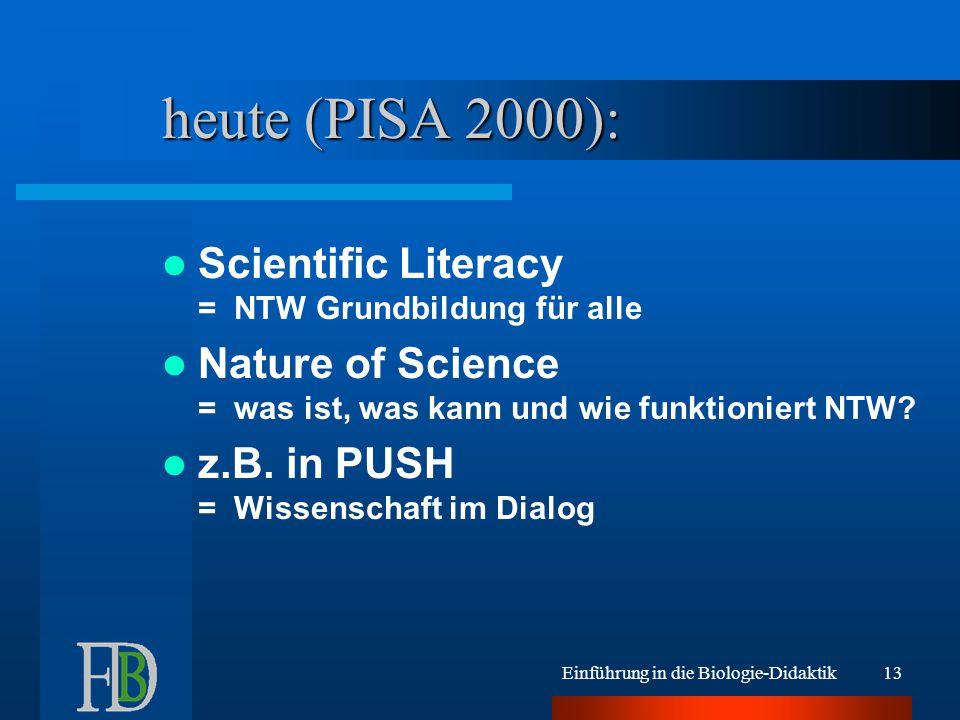 heute (PISA 2000): Scientific Literacy = NTW Grundbildung für alle