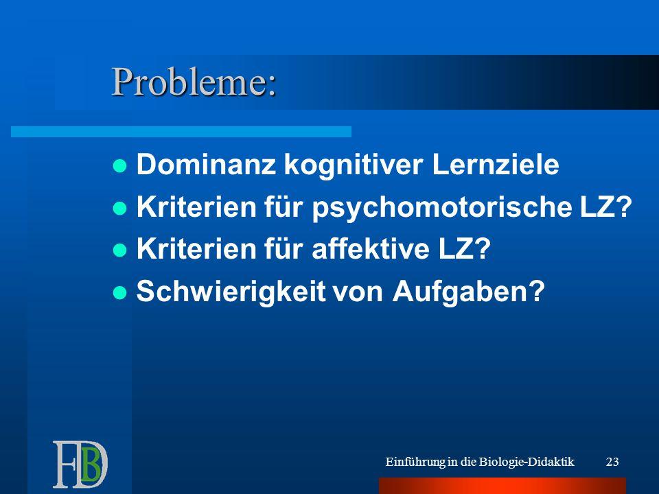 Probleme: Dominanz kognitiver Lernziele