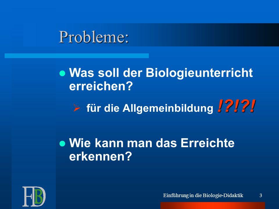 Probleme: Was soll der Biologieunterricht erreichen