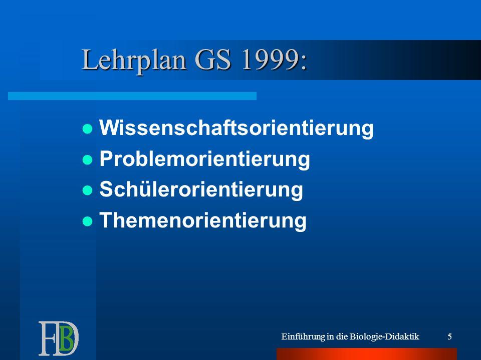 Lehrplan GS 1999: Wissenschaftsorientierung Problemorientierung