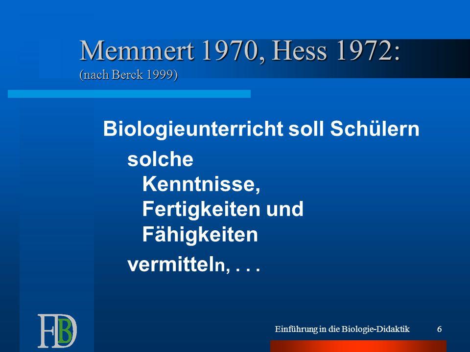 Memmert 1970, Hess 1972: (nach Berck 1999)