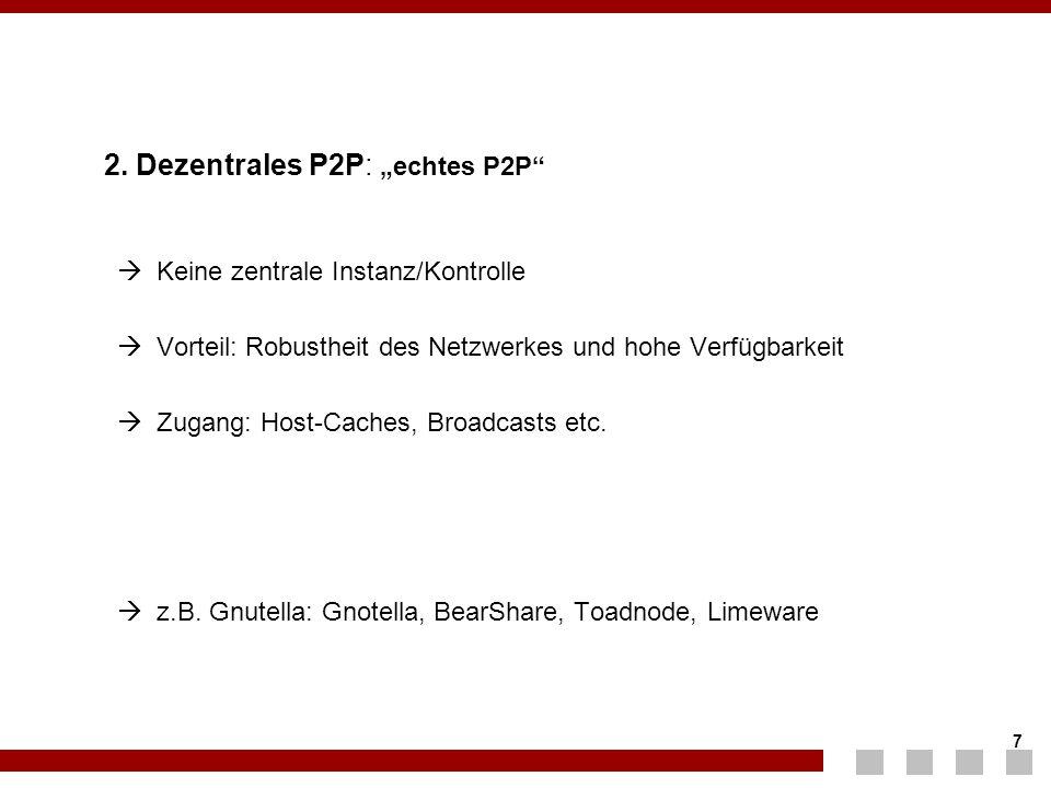 """2. Dezentrales P2P: """"echtes P2P"""