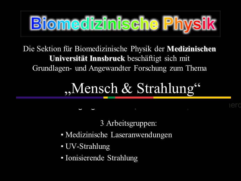 Die Sektion für Biomedizinische Physik der Medizinischen Universität Innsbruck beschäftigt sich mit Grundlagen- und Angewandter Forschung zum Thema