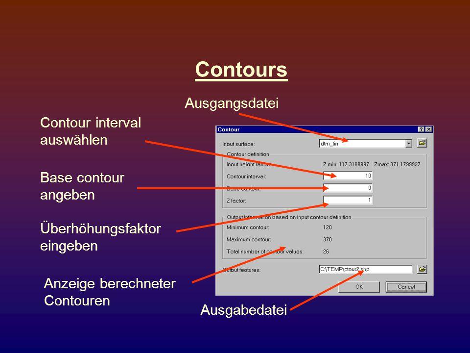 Contours Ausgangsdatei Contour interval auswählen Base contour angeben