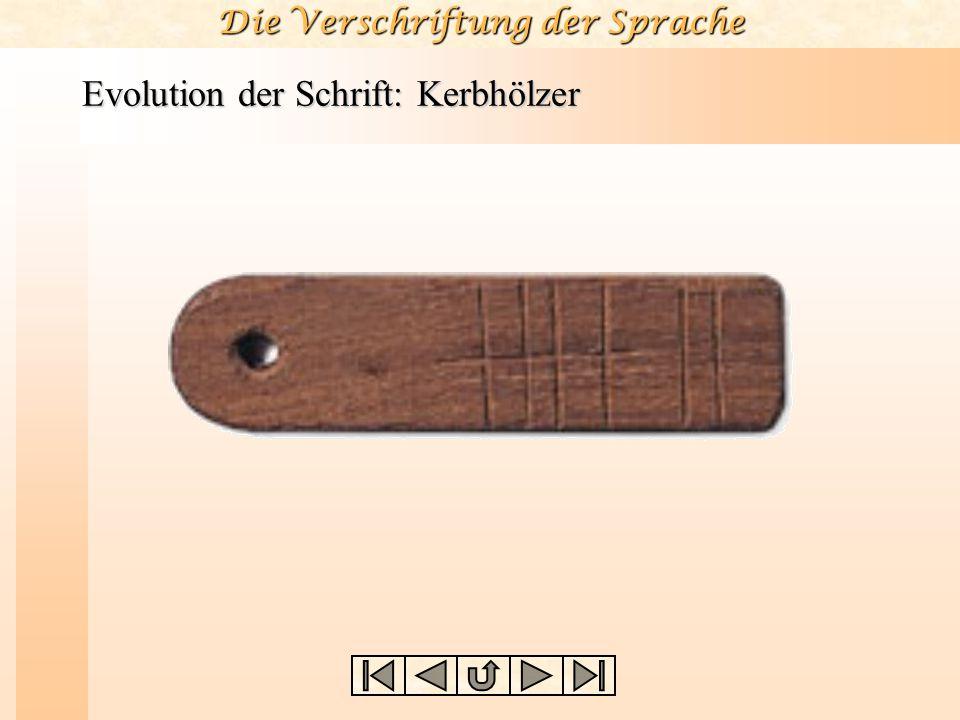 Evolution der Schrift: Kerbhölzer