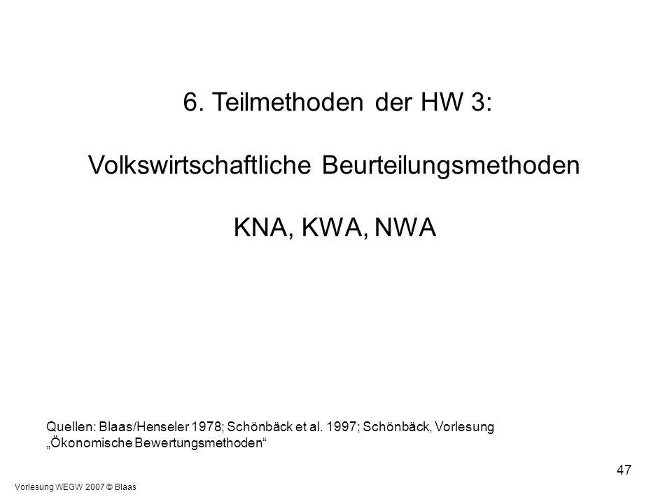 6. Teilmethoden der HW 3: Volkswirtschaftliche Beurteilungsmethoden KNA, KWA, NWA