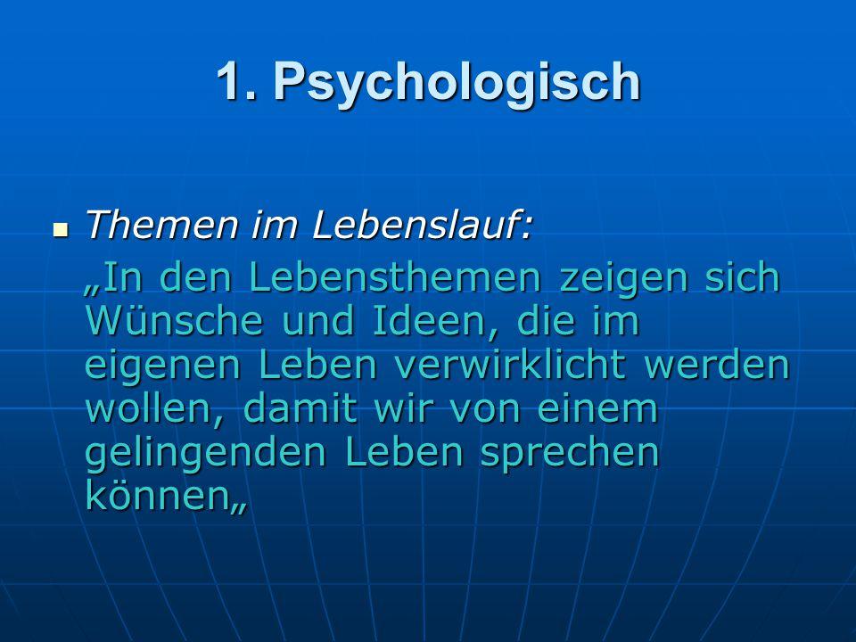 1. Psychologisch Themen im Lebenslauf: