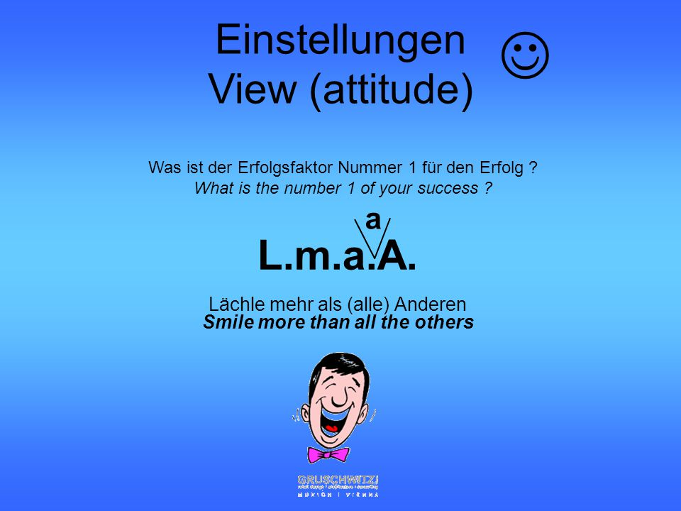 Lächle mehr als (alle) Anderen Smile more than all the others