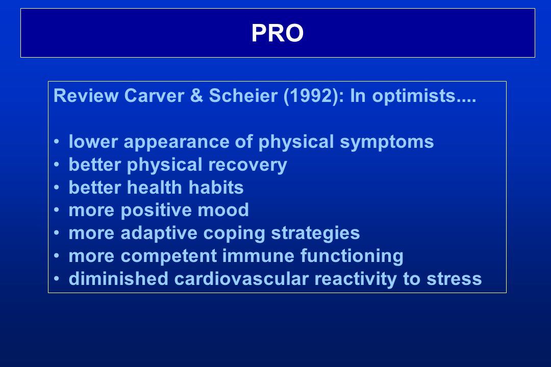 PRO Review Carver & Scheier (1992): In optimists....