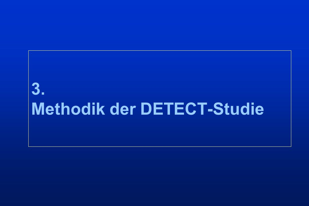 3. Methodik der DETECT-Studie