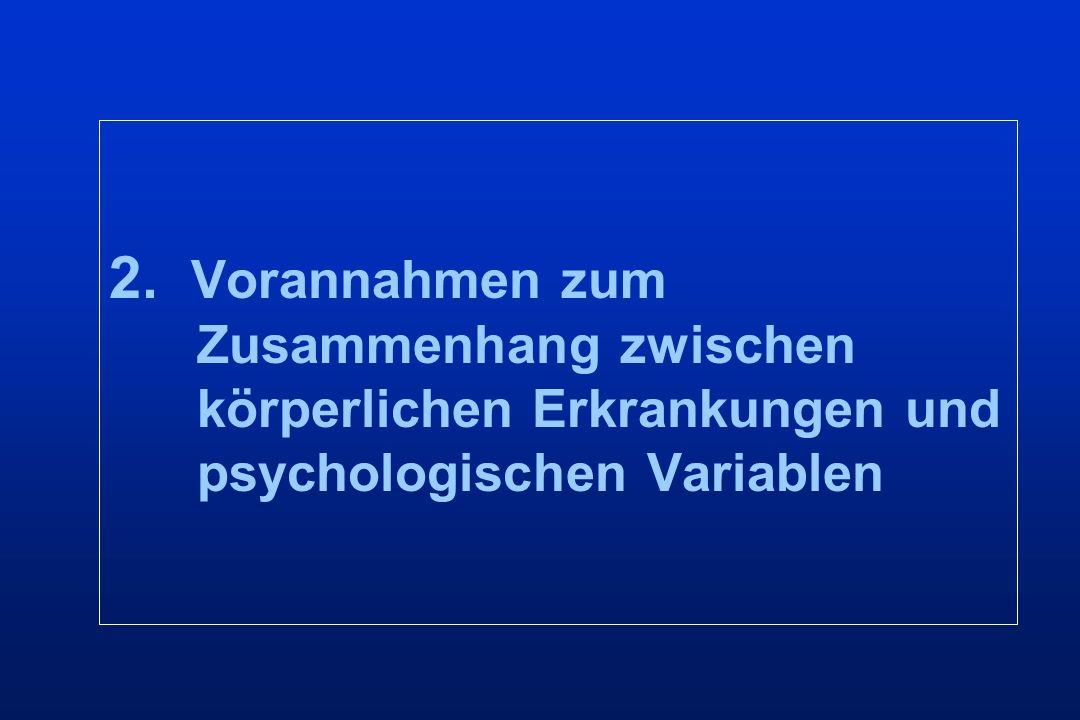 2. Vorannahmen zum Zusammenhang zwischen körperlichen Erkrankungen und psychologischen Variablen