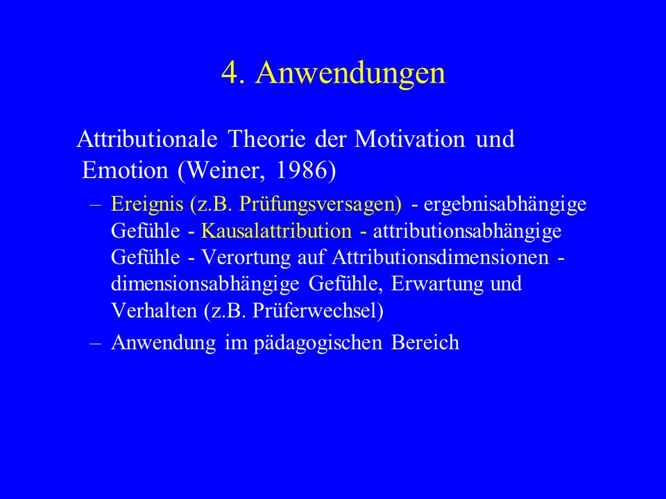 4. Anwendungen Attributionale Theorie der Motivation und Emotion (Weiner, 1986)