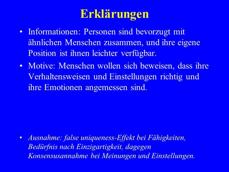 Erklärungen Informationen: Personen sind bevorzugt mit ähnlichen Menschen zusammen, und ihre eigene Position ist ihnen leichter verfügbar.