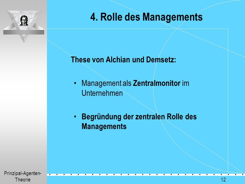4. Rolle des Managements These von Alchian und Demsetz: