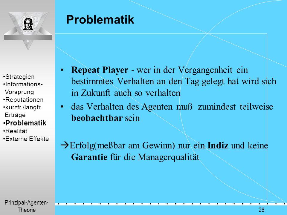 Problematik Repeat Player - wer in der Vergangenheit ein bestimmtes Verhalten an den Tag gelegt hat wird sich in Zukunft auch so verhalten.