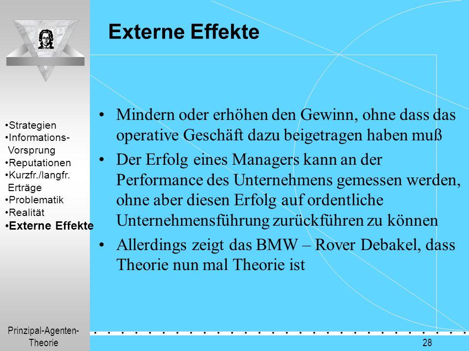 Externe Effekte Mindern oder erhöhen den Gewinn, ohne dass das operative Geschäft dazu beigetragen haben muß.