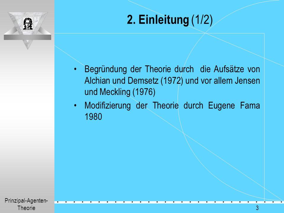 2. Einleitung (1/2) Begründung der Theorie durch die Aufsätze von Alchian und Demsetz (1972) und vor allem Jensen und Meckling (1976)