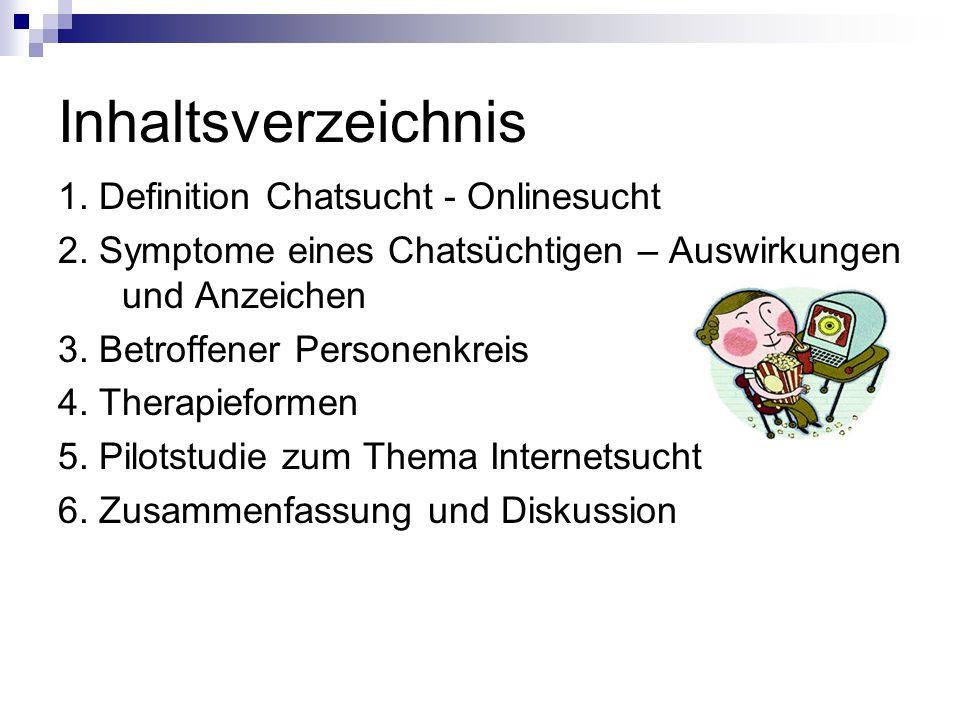 Inhaltsverzeichnis 1. Definition Chatsucht - Onlinesucht