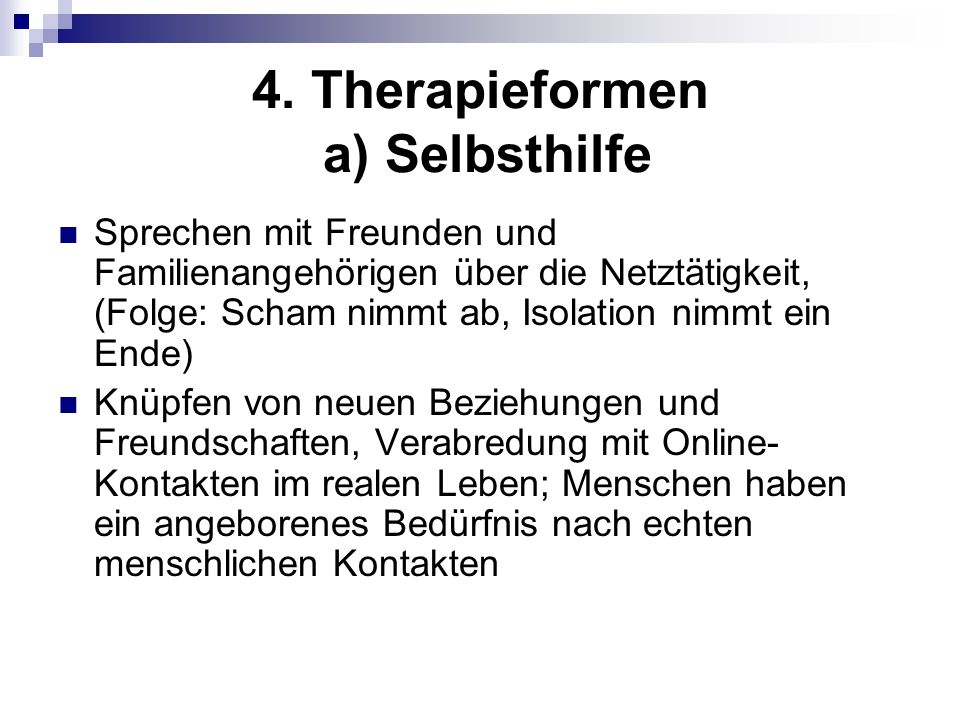 4. Therapieformen a) Selbsthilfe