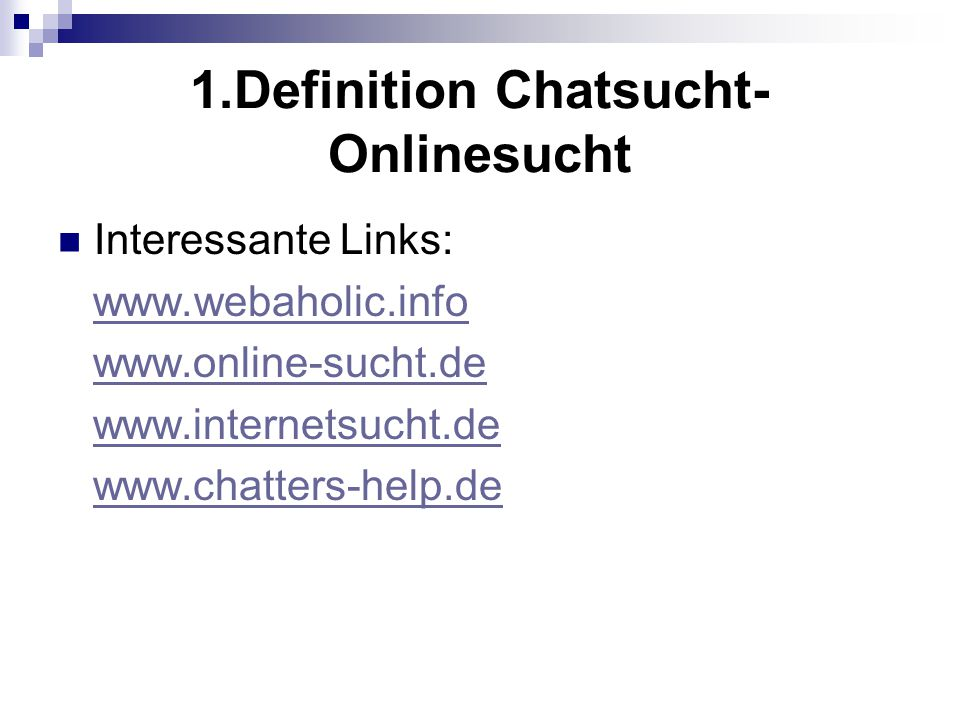 1.Definition Chatsucht-Onlinesucht