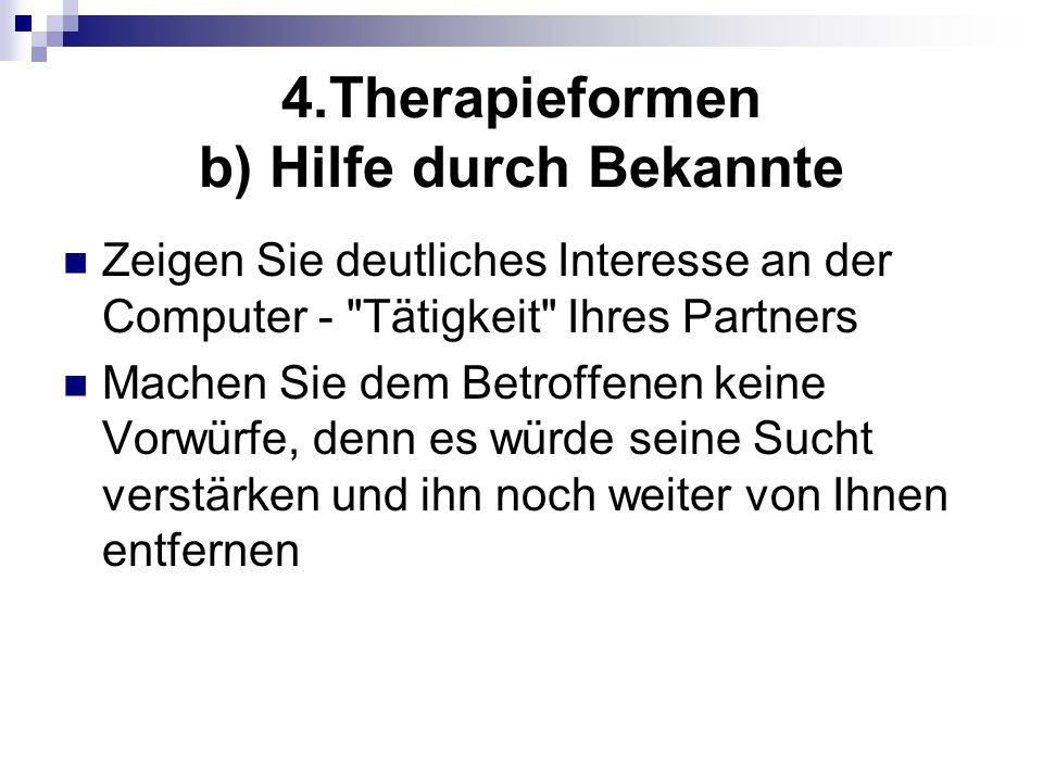 4.Therapieformen b) Hilfe durch Bekannte
