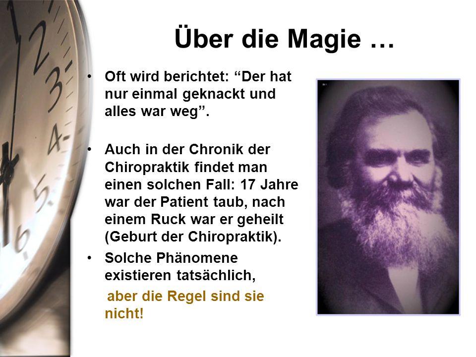 Über die Magie … Oft wird berichtet: Der hat nur einmal geknackt und alles war weg .