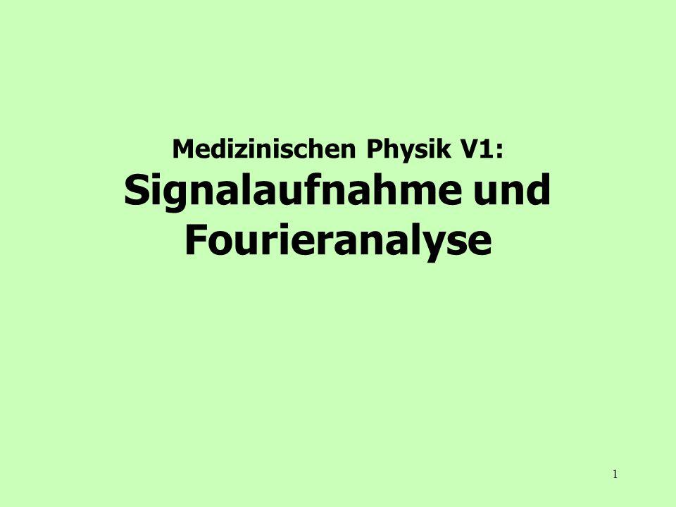 Medizinischen Physik V1: Signalaufnahme und Fourieranalyse