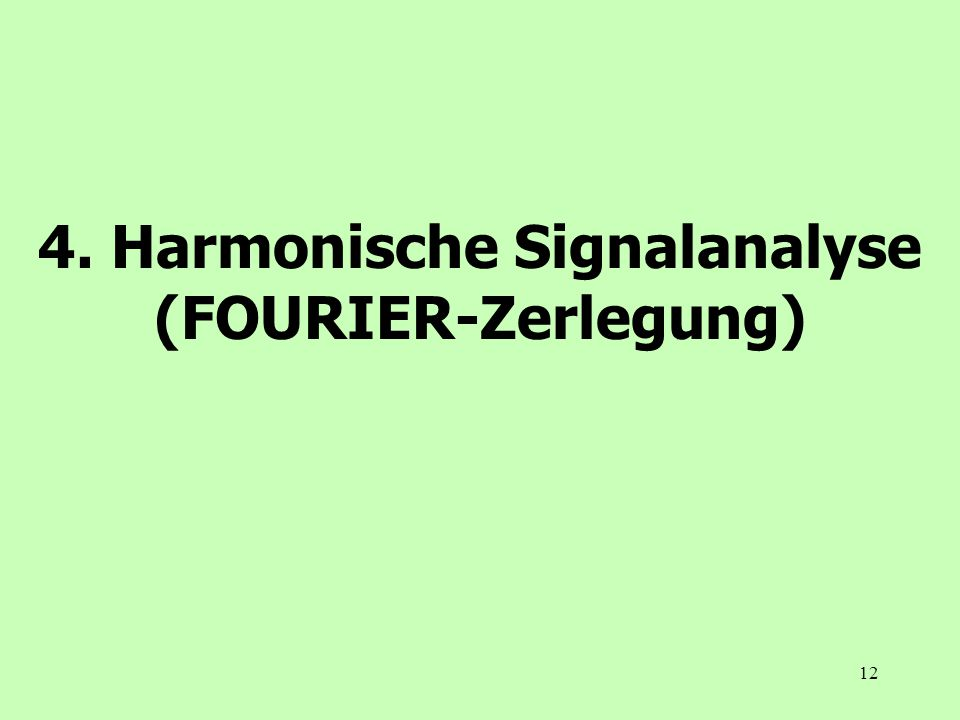 4. Harmonische Signalanalyse (FOURIER-Zerlegung)