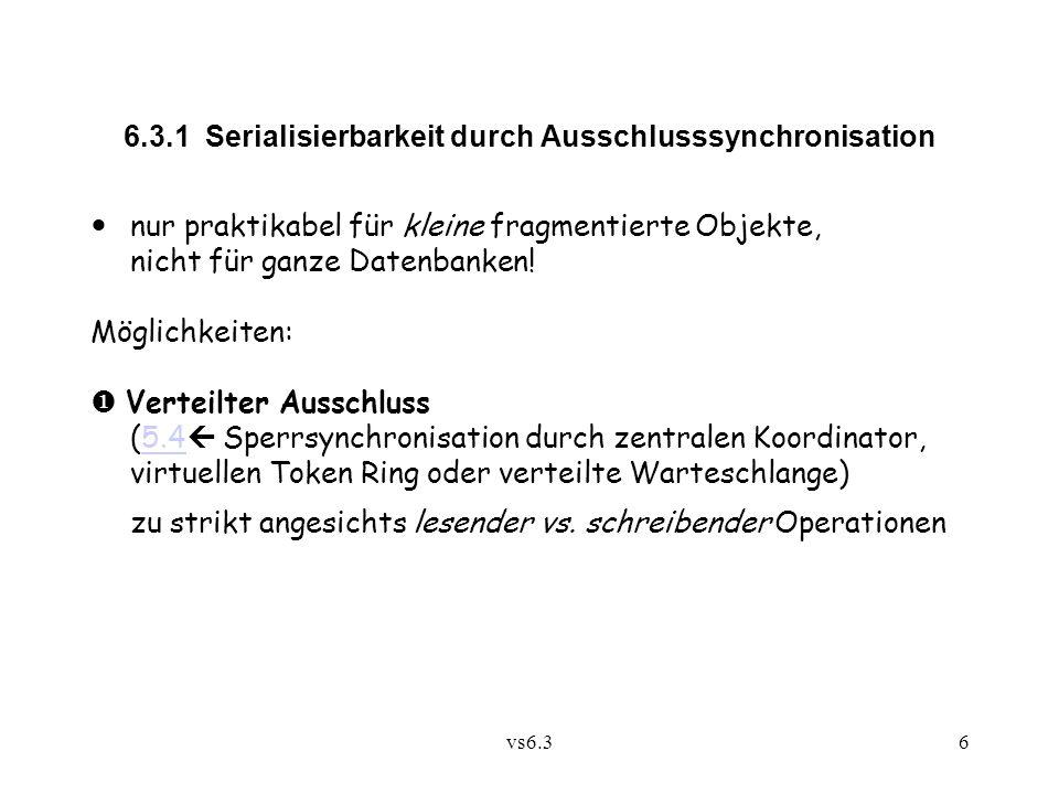 6.3.1 Serialisierbarkeit durch Ausschlusssynchronisation