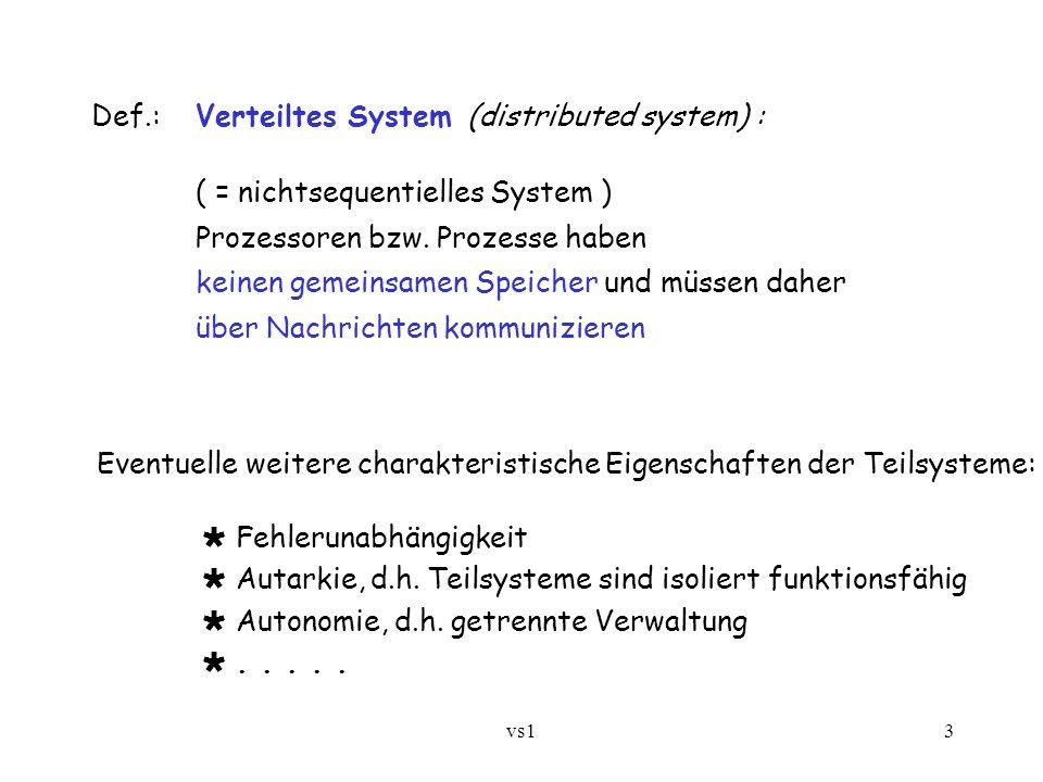 Def.: Verteiltes System (distributed system) :