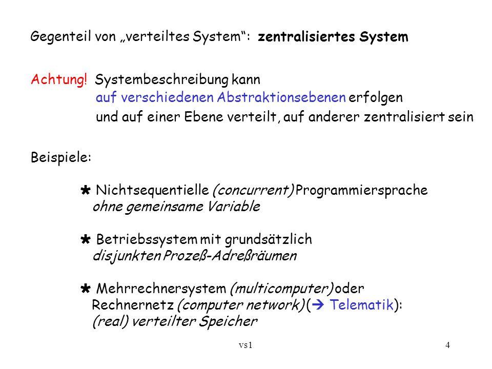 """Gegenteil von """"verteiltes System : zentralisiertes System"""