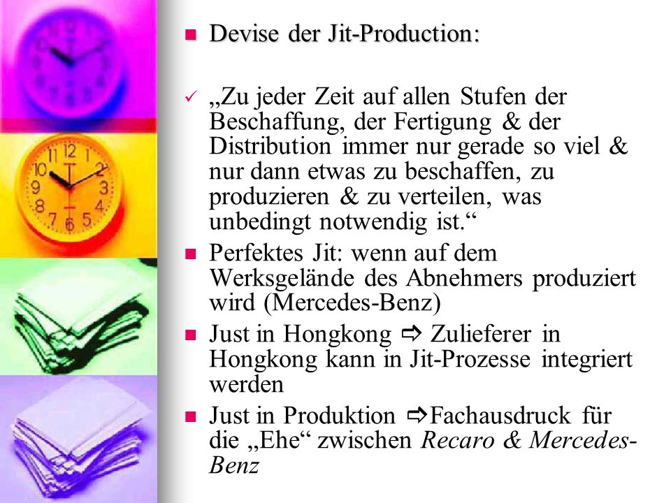 Devise der Jit-Production: