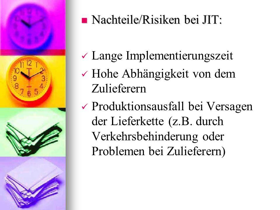 Nachteile/Risiken bei JIT: