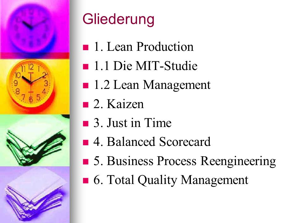 Gliederung 1. Lean Production 1.1 Die MIT-Studie 1.2 Lean Management