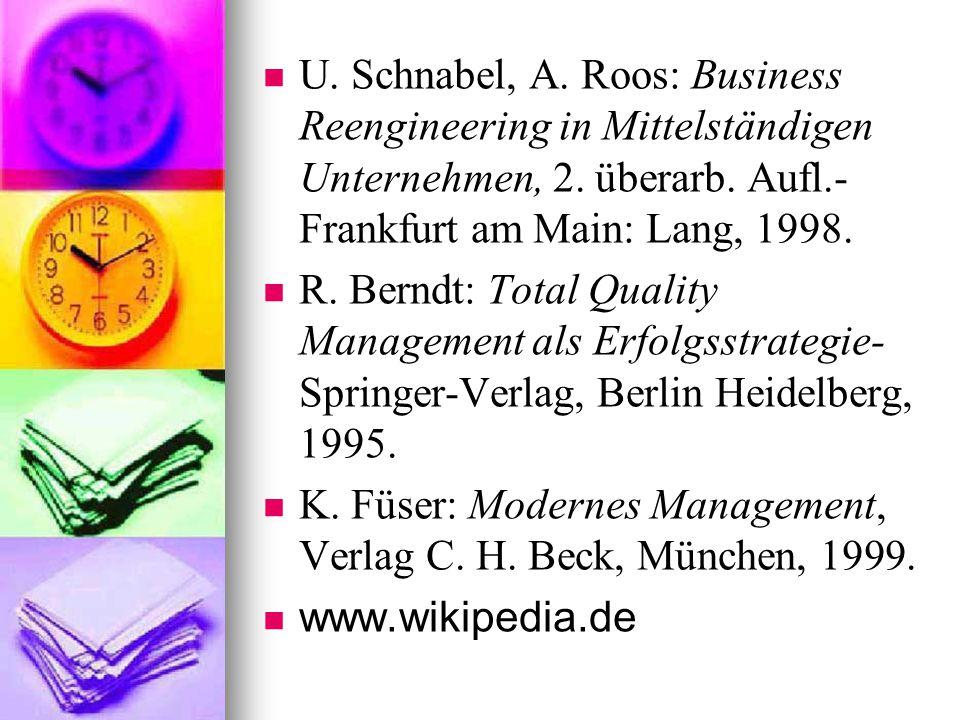 U. Schnabel, A. Roos: Business Reengineering in Mittelständigen Unternehmen, 2. überarb. Aufl.- Frankfurt am Main: Lang, 1998.