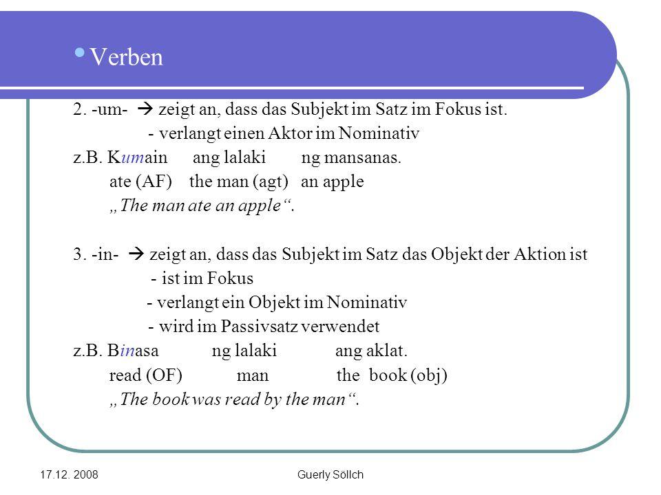 Verben 2. -um-  zeigt an, dass das Subjekt im Satz im Fokus ist.