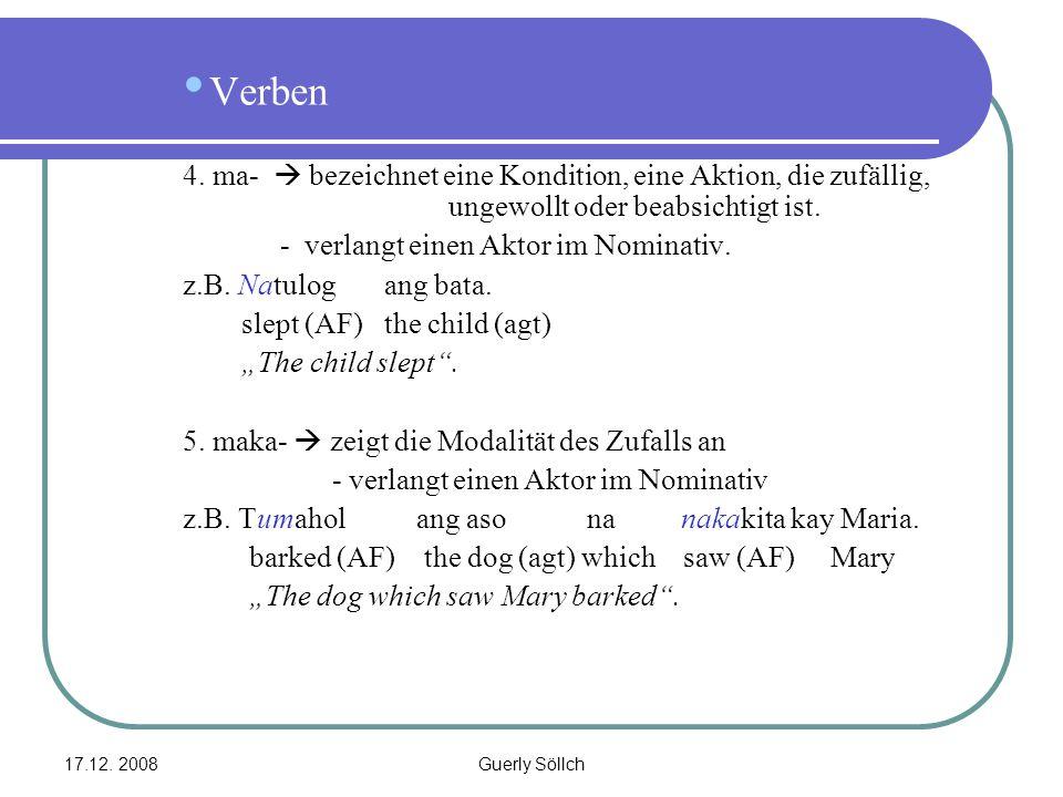 Verben 4. ma-  bezeichnet eine Kondition, eine Aktion, die zufällig, ungewollt oder beabsichtigt ist.