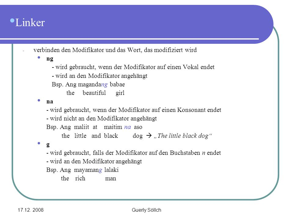 Linker verbinden den Modifikator und das Wort, das modifiziert wird ng