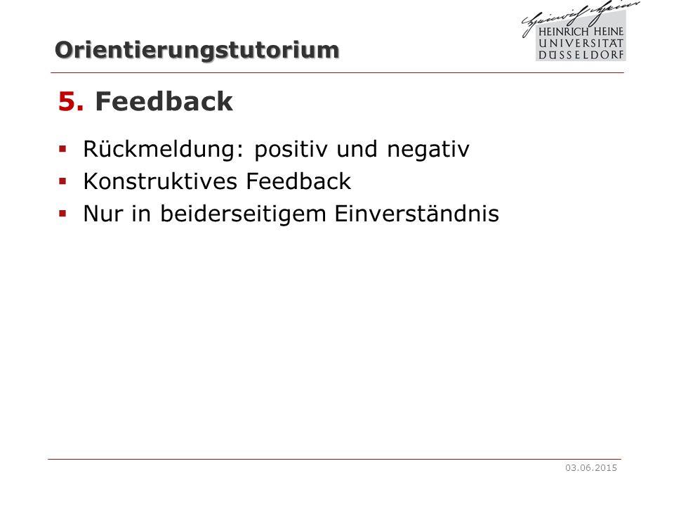 5. Feedback Rückmeldung: positiv und negativ Konstruktives Feedback