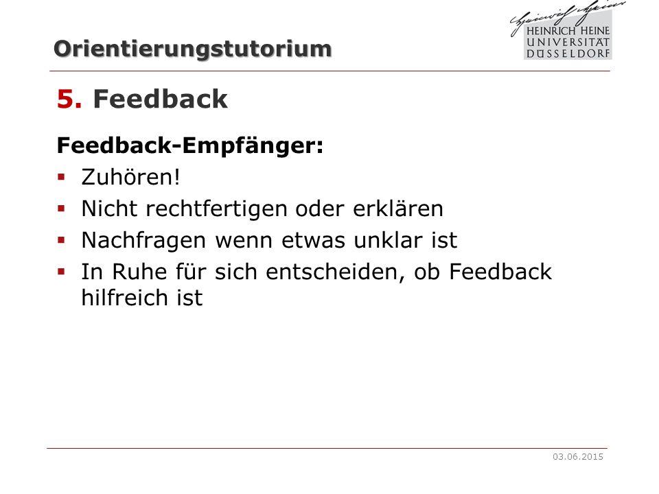 5. Feedback Feedback-Empfänger: Zuhören!