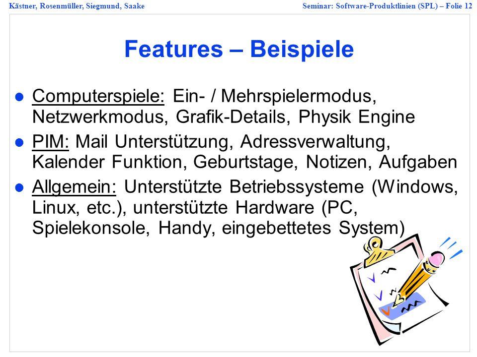Features – Beispiele Computerspiele: Ein- / Mehrspielermodus, Netzwerkmodus, Grafik-Details, Physik Engine.