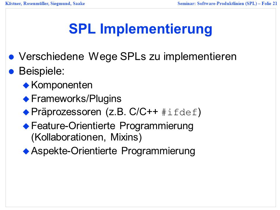 SPL Implementierung Verschiedene Wege SPLs zu implementieren