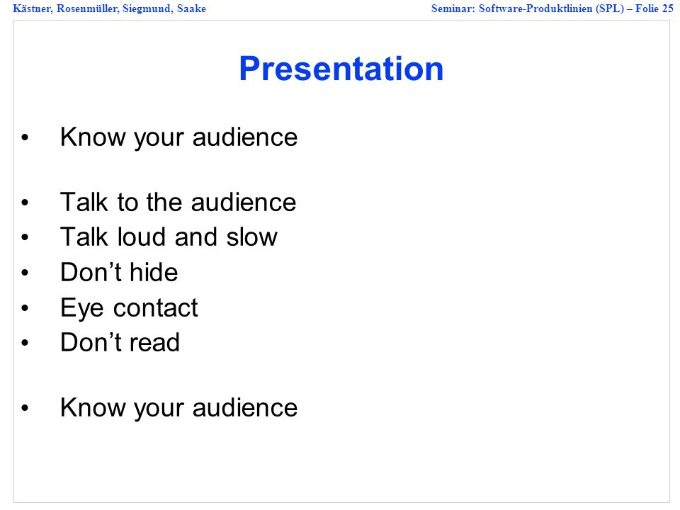 Presentation Know your audience Talk to the audience