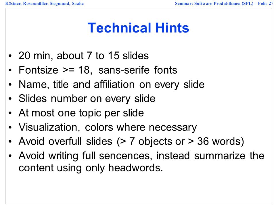 Technical Hints 20 min, about 7 to 15 slides