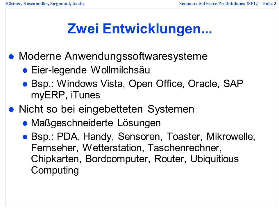 Zwei Entwicklungen... Moderne Anwendungssoftwaresysteme