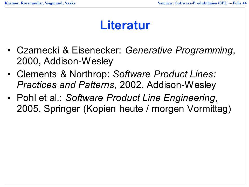 Literatur Czarnecki & Eisenecker: Generative Programming, 2000, Addison-Wesley.